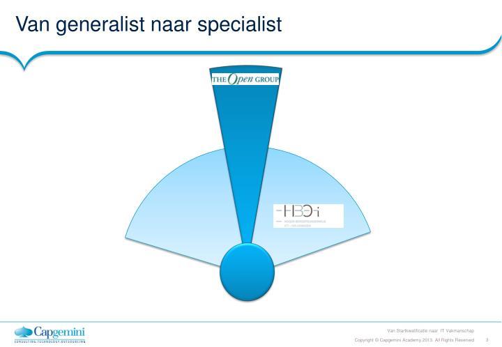 Van generalist naar specialist