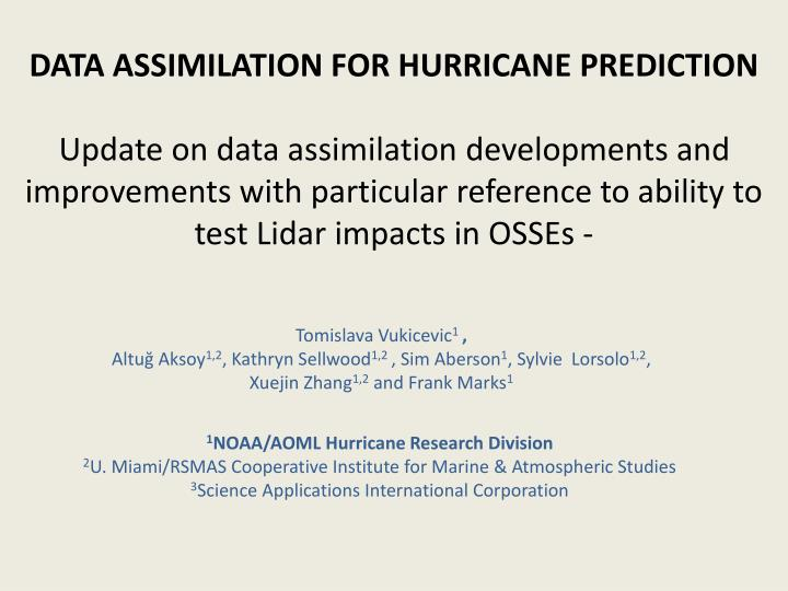 DATA ASSIMILATION FOR HURRICANE PREDICTION