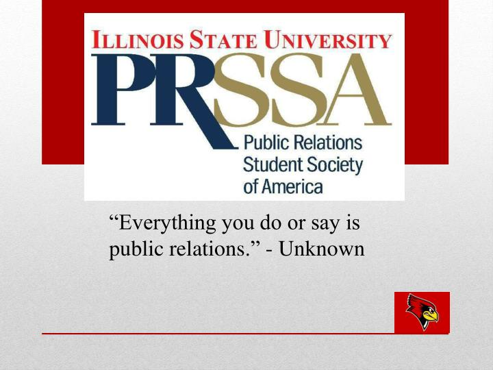 """Everything you do or say is public relations"