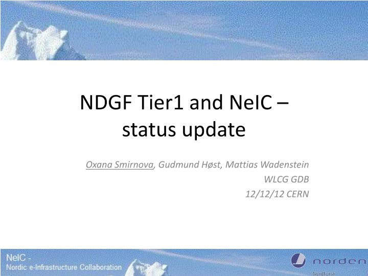 NDGF Tier1 and NeIC –