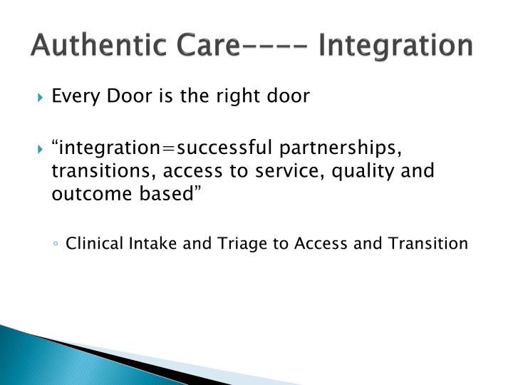 Authentic Care---- Integration