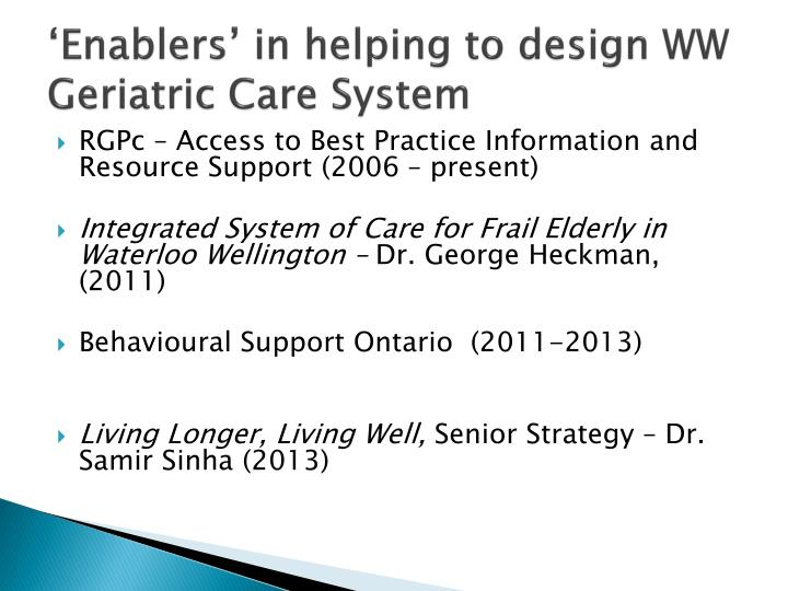 'Enablers' in helping to design WW Geriatric Care System