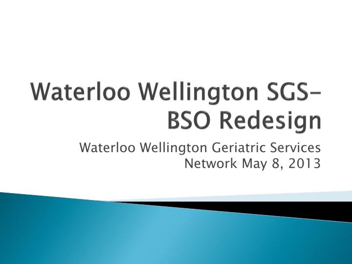 Waterloo wellington sgs bso redesign