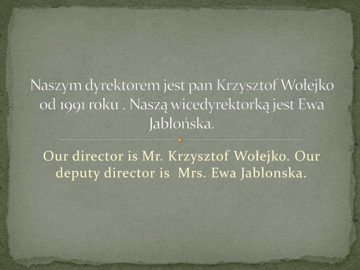 Naszym dyrektorem jest pan Krzysztof