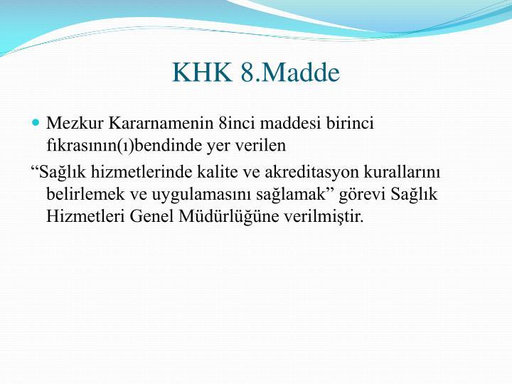 KHK 8.Madde