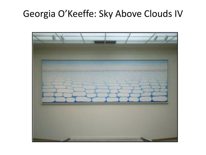 Georgia O'Keeffe: Sky Above Clouds IV