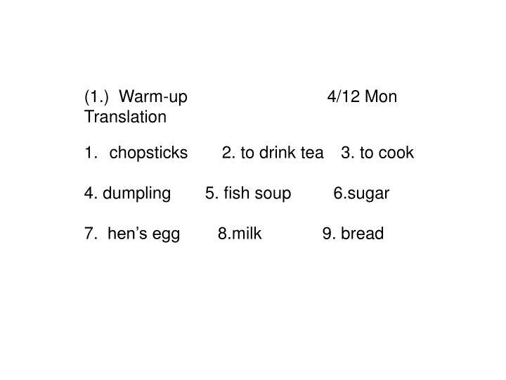 (1.)  Warm-up                              4/12 Mon