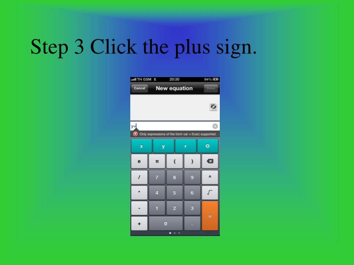 Step 3 Click the plus sign.