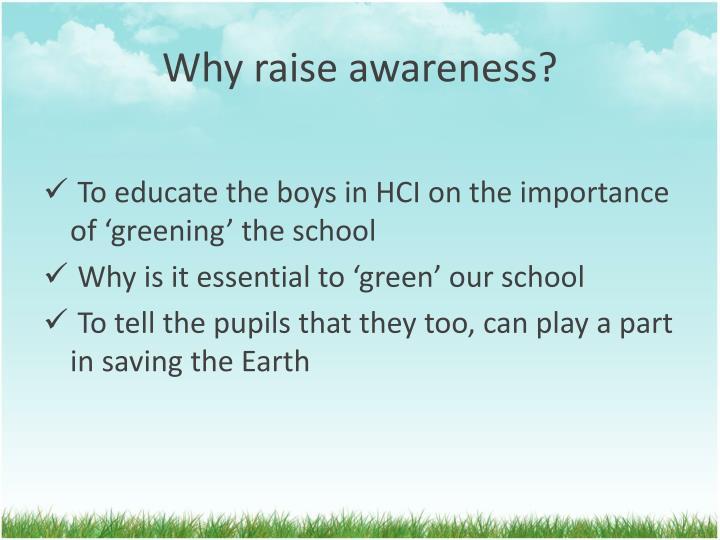 Why raise awareness?