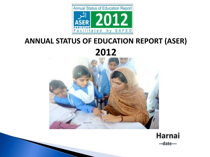 ANNUAL STATUS OF EDUCATION REPORT (ASER)