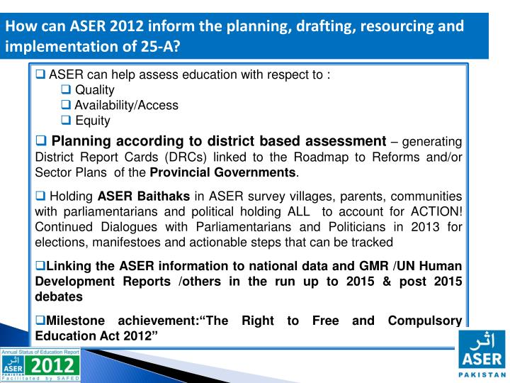 How can ASER 2012 inform the planning, drafting, resourcing and implementation of 25-A?