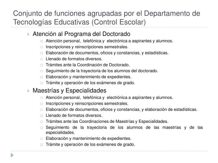 Conjunto de funciones agrupadas por el Departamento de Tecnologías Educativas (Control Escolar)