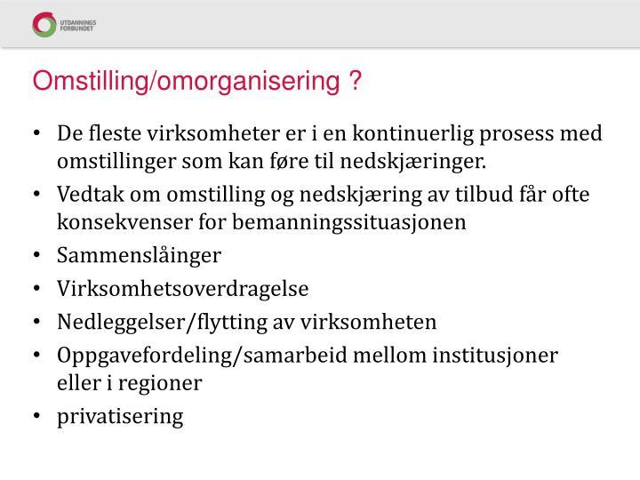 Omstilling/omorganisering ?