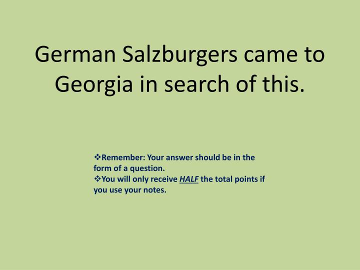 German Salzburgers came to Georgia in search of this.