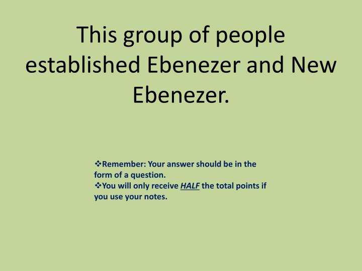 This group of people established Ebenezer and New Ebenezer.