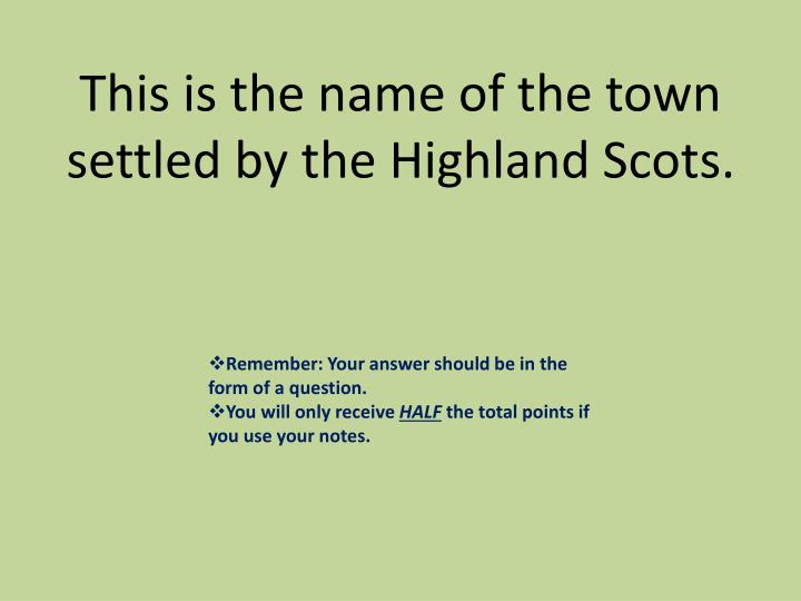 This is the name of the town settled by the Highland Scots.