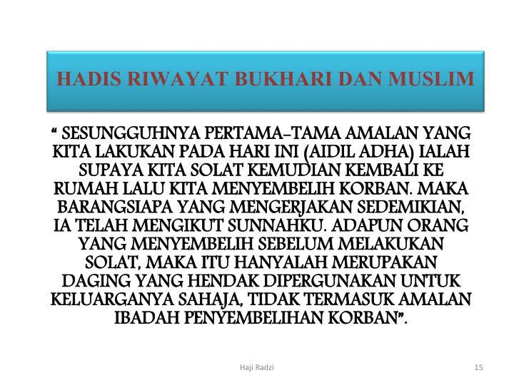 HADIS RIWAYAT BUKHARI DAN MUSLIM