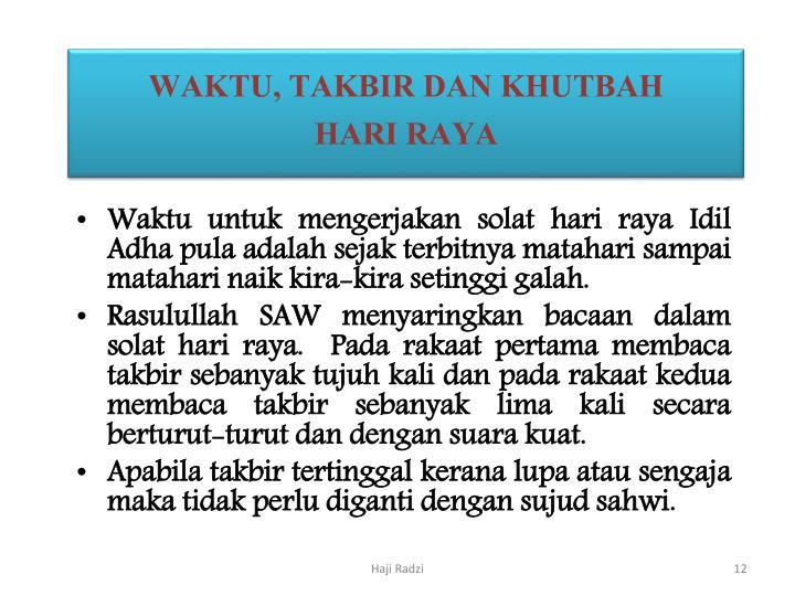 WAKTU, TAKBIR DAN KHUTBAH                         HARI RAYA