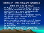 bomb on hiroshima and nagasaki led to the end of wwii