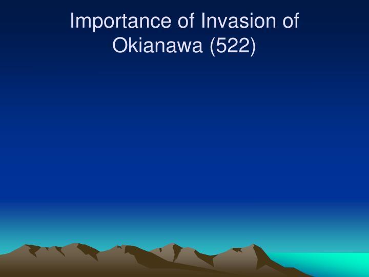 Importance of Invasion of Okianawa (522)