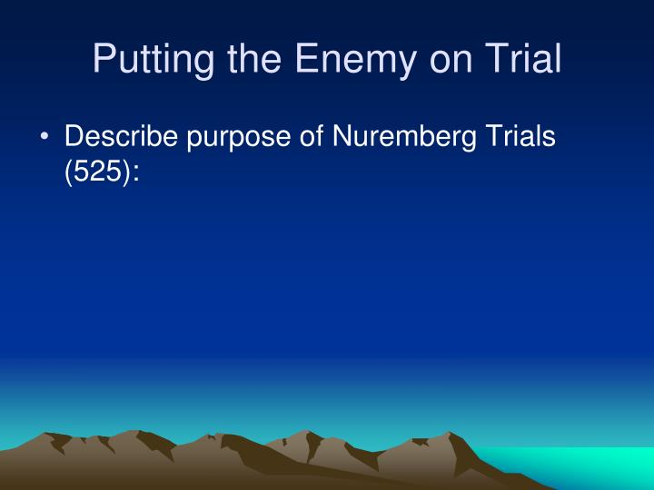 Putting the Enemy on Trial