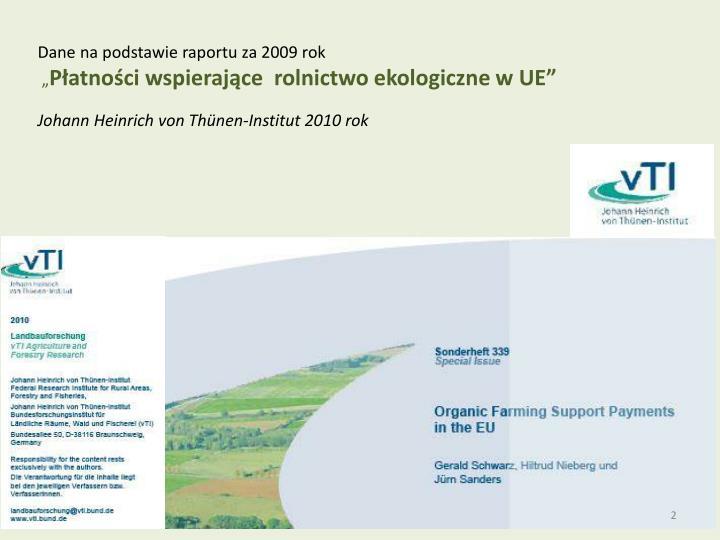 Dane na podstawie raportu za 2009 rok