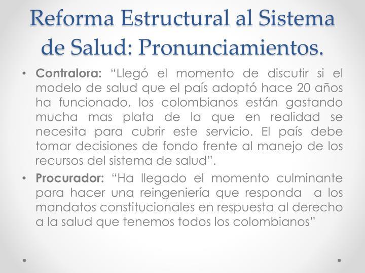 Reforma Estructural al Sistema de Salud: Pronunciamientos.