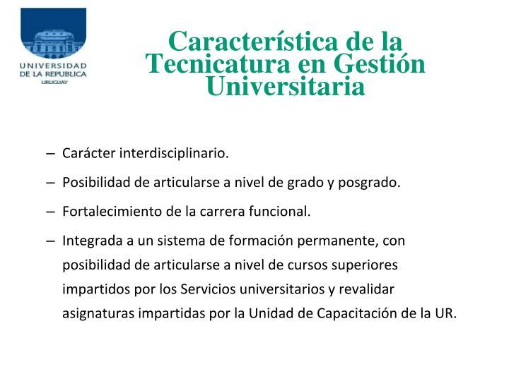 Caracterstica de la Tecnicatura en Gestin Universitaria