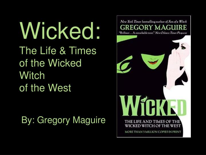 Wicked the life times of the wicked witch of the west