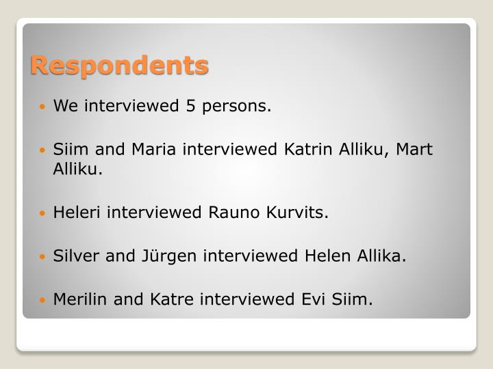 We interviewed 5 persons.