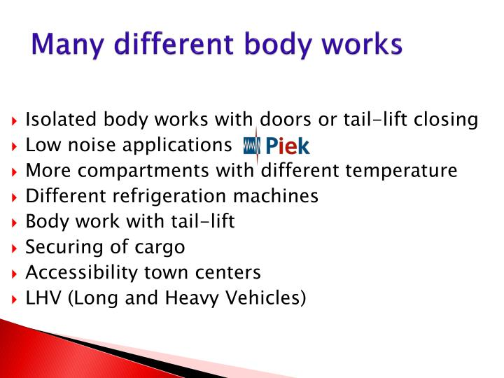 Many different body works