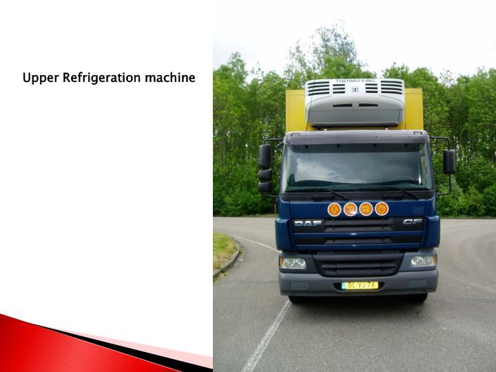 Upper Refrigeration machine