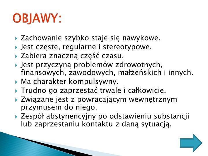 OBJAWY: