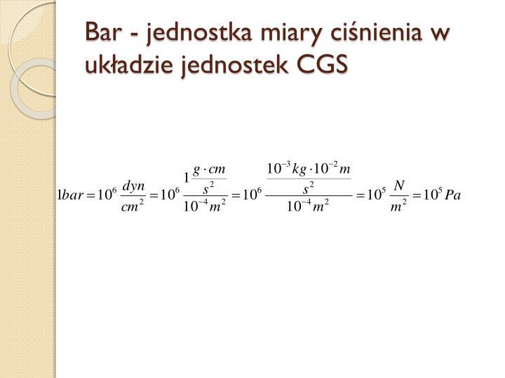 Bar - jednostka miary ciśnienia w układzie jednostek CGS