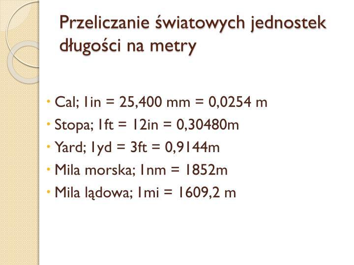 Przeliczanie światowych jednostek długości na metry