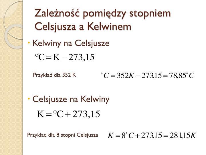 Zależność pomiędzy stopniem Celsjusza a Kelwinem
