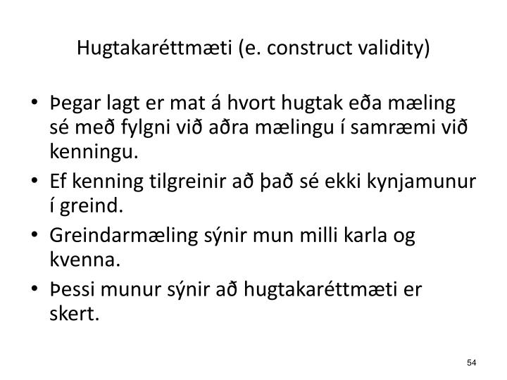 Hugtakaréttmæti (e. construct validity)