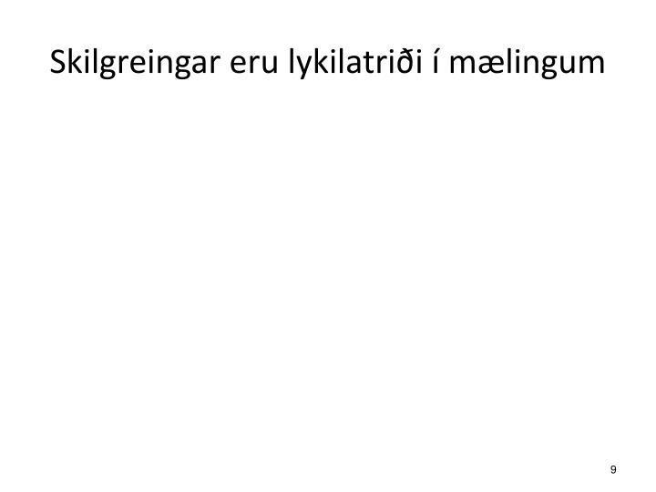 Skilgreingar eru lykilatriði í mælingum