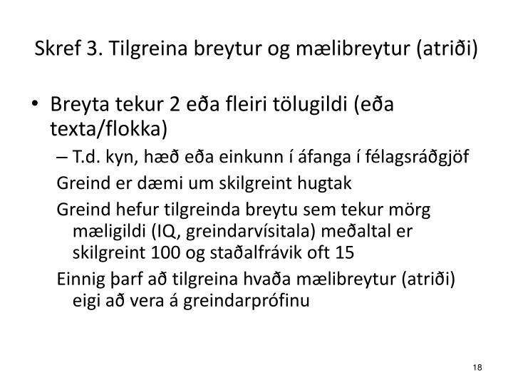Skref 3. Tilgreina breytur og mælibreytur (atriði)