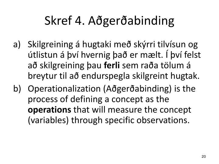 Skref 4. Aðgerðabinding
