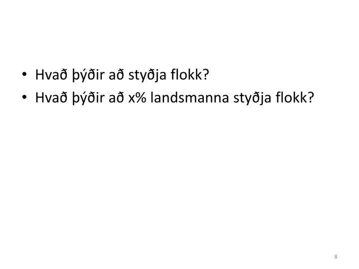 Hvað þýðir að styðja flokk?