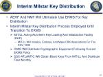 interim milstar key distribution