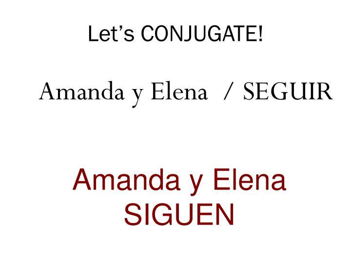 Let's CONJUGATE!