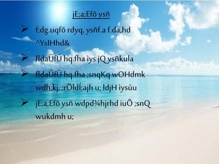 jE;a;Efõ
