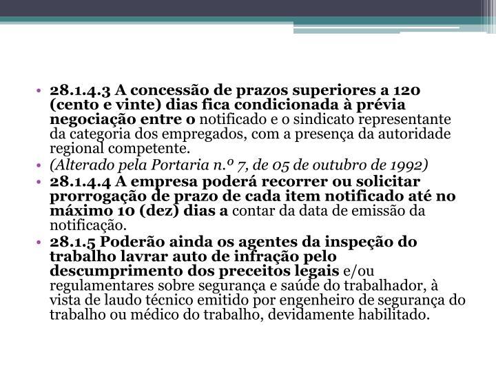 28.1.4.3 A concessão de prazos superiores a 120 (cento e vinte) dias fica condicionada à prévia negociação entre