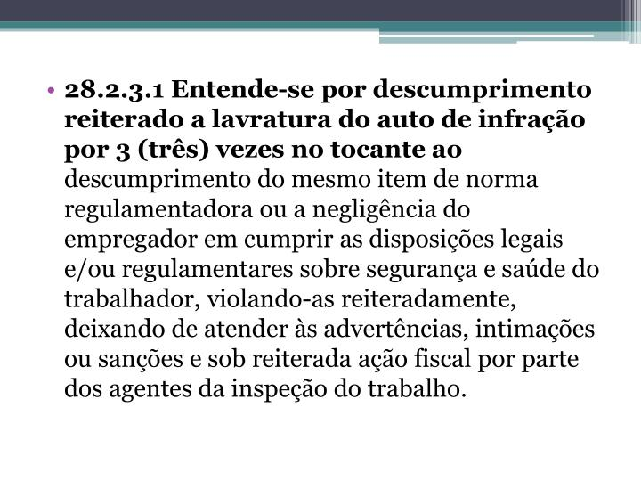 28.2.3.1 Entende-se por descumprimento reiterado a lavratura do auto de infração por 3 (três) vezes no tocante
