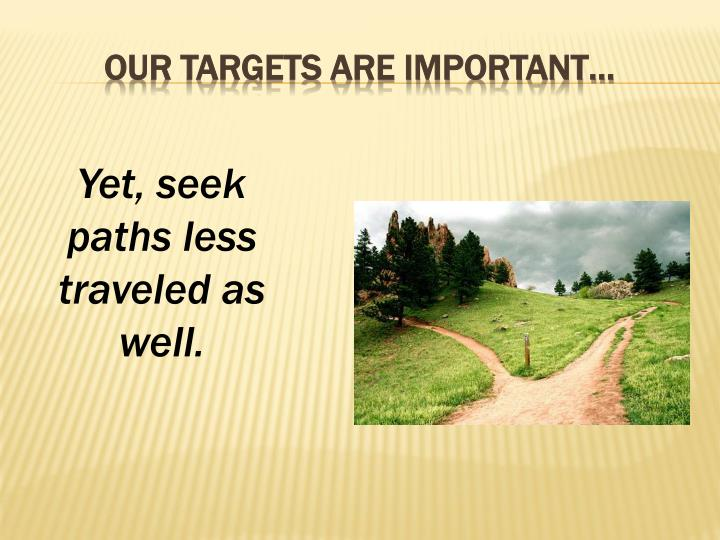 Our targets are important…