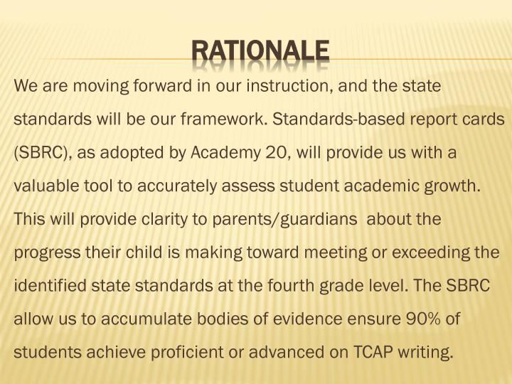We are moving forward in our instruction, and the state standards will be our framework.