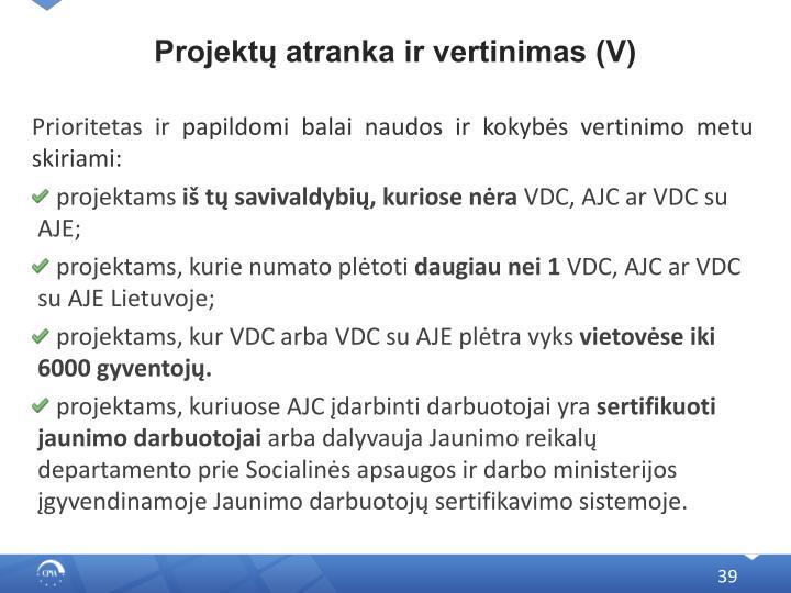 Projektų atranka ir vertinimas (V)