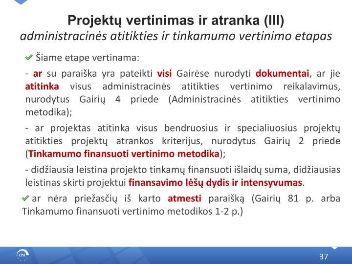 Projektų vertinimas ir atranka (III)